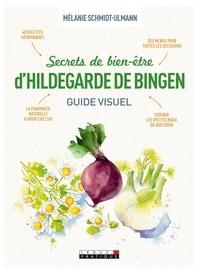 Mélanie Schmidt-Ulmann - Secrets de bien-être d'Hildegarde de Bingen.