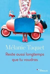 Mélanie Taquet - Reste aussi longtemps que tu voudras.