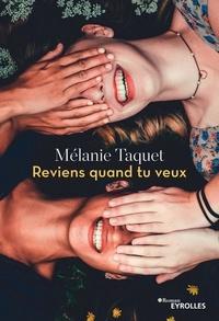 Mélanie Taquet - Reviens quand tu veux.