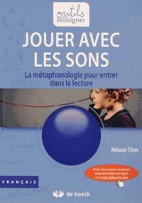 Mélanie Tihon - Jouer avec les sons - La métaphonologie pour entrer dans la lecture.