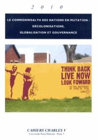 Mélanie Torrent et Virginie Roiron - Le Commonwealth des nations en mutation : décolonisations, globalisation et gouvernance.