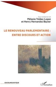 Mélanie Trédez-lopez et Henry Hernandez Bayter - Le renouveau parlementaire : entre discours et action.
