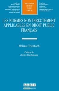 Mélanie Trienbach - Les normes non directement applicables en droit public français.