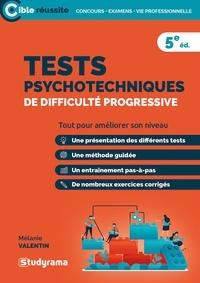 Mélanie Valentin - Tests psychotechniques de difficulté progressive.