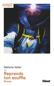 Mélanie Valier - Reprends ton souffle.
