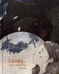 Mélanie Vialaneix - Lunes... eine mondlose Nacht.