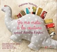 Mélanie Voituriez - Je me mets à la couture spécial chambre d'enfant.