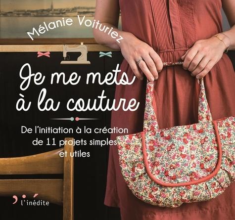 Mélanie Voituriez - Je me mets à la couture.