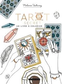 Mélanie Voituriez - Tarot secret, un livre à colorier.