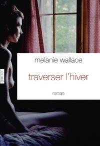 Melanie Wallace - Traverser l'hiver.