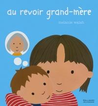 Melanie Walsh - Au revoir grand-mère.