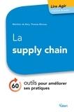 Melchior de Bary et Thomas Moreau - La supply chain - 60 outils pour améliorer ses pratiques.