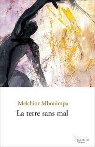 Melchior Mbonimpa - La terre sans mal.