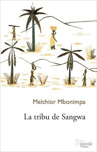 Melchior Mbonimpa - La tribu de Sangwa.