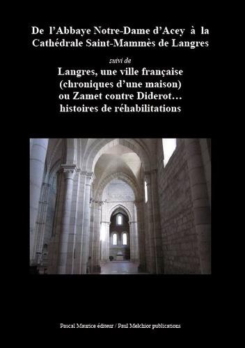 Melchior Paul - De l abbaye notre-dame d acey a la cathedrale saint-mammes de langres.