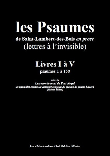 Melchior Paul - Les psaumes de saint-lambert-des-bois en prose : lettres a l'invisible. livres i a v.