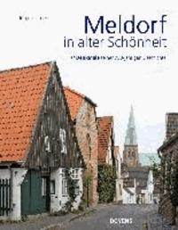 Meldorf in alter Schönheit - // DenkMale seiner 780-jährigen Geschichte.
