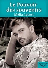 Mélia Lavert - Le pouvoir des souvenirs.