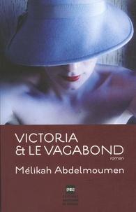 Mélika Abdelmoumen - Victoria et le vagabond.