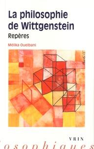 Mélika Ouelbani - La philosophie de Wittgenstein - Repères.