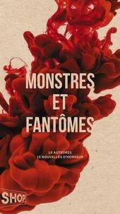 Mélikah Abdelmoumen et Jade Bérubé - Monstres et fantômes - 15 auteures  15 nouvelles d'horreur.