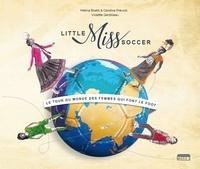 Mélina Boetti et Candice Prévost - Little Miss Soccer - Le tour du monde des femmes qui font le foot.
