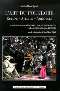 Mélina Cariz et Alice Delmotte-Halter - L'art du folklore - Europe, Afrique, Amériques.