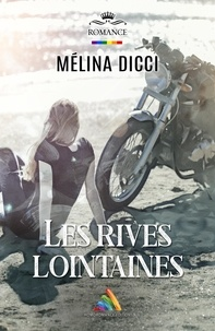 Mélina Dicci et Homoromance Éditions - Les rives lointaines.