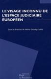 Mélina Douchy-Oudot et  Collectif - Le visage inconnu de l'espace judiciaire européen - Actes du colloque organisé par la Revue Droit et Procédures des 20 et 21 juin 2003.