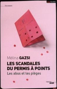 Mélina Gazsi - Les scandales du permis à points - Les abus et les pièges.