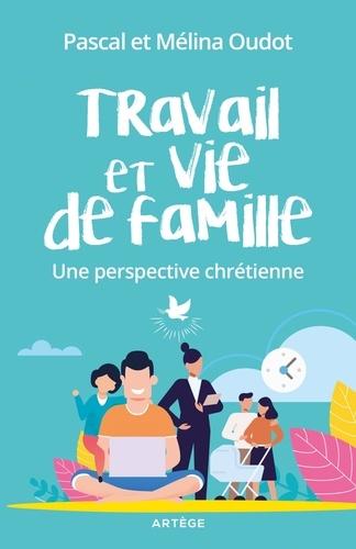 Travail et vie de famille. Une perspective chrétienne