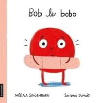 Mélina Schoenborn et Sandra Dumais - Bob le bobo.