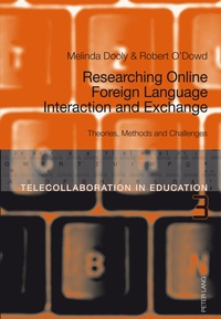 Melinda ann Dooly owenby et Robert O'dowd - Researching Online Foreign Language Interaction and Exchange - Theories, Methods and Challenges.