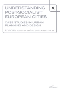 Understanding Post-socialist European Cities - Case studies in urban planning and design.pdf