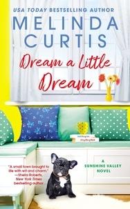Melinda Curtis - Dream a Little Dream.