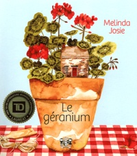 Melinda Josie et Mélanie Tellier - Le géranium.