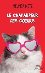 Melinda Metz et Catherine Duras - Le chapardeur des coeurs.