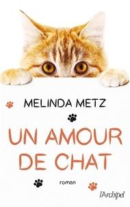 Melinda Metz - Un amour de chat.