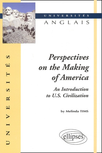 Melinda Tims - Perspectives on the Making of America. - An introduction to US Civilization.