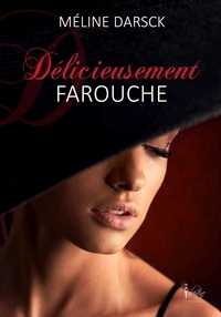 Méline Darsck - Délicieusement farouche.