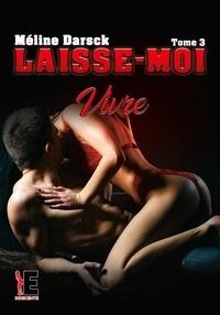 Libérez-le pdf books download Laisse-moi vivre  - Tome 3 9791034807611 par Méline Darsck (French Edition) ePub RTF FB2