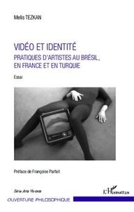 Melis Tezkan - Vidéo et identité - Pratiques d'artistes au Brésil, en France et en Turquie.