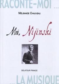 Mélisande Chauveau - Moi, Nijinski - Pages intimes.