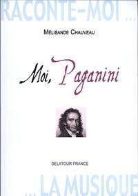 Mélisande Chauveau - Moi, Paganini.