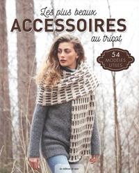 Mélise Carrara - Les plus beaux accessoires au tricot - 54 modèles utiles.