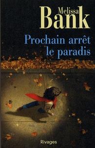 Melissa Bank - Prochain arrêt le paradis.