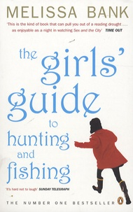 Melissa Bank - The girl's guide to hunting and fishing.