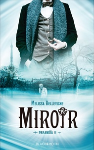 Melissa Bellevigne - Paranoïa - tome 2 - Miroir.