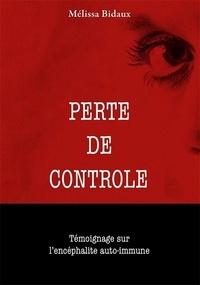 Melissa Bidaux - Perte de contrôle.