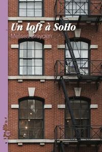 Melissa Brayden - SoHo Tome 1 : Un loft à Soho.